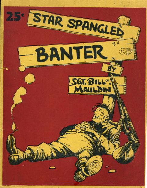Bill Mauldin - Star Spangled Banter / Willie and Joe up Front